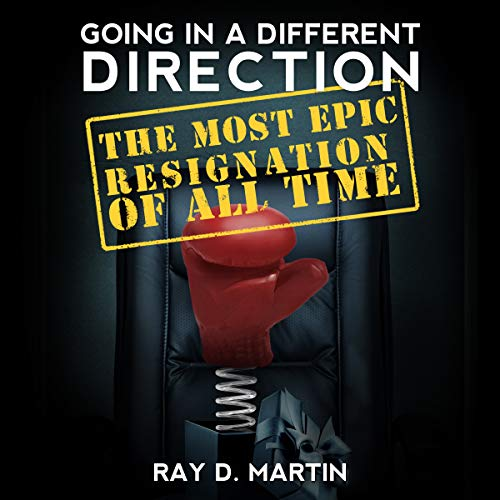 Going in a Different Direction: The Most Epic Resignation of All Time audiobook cover art