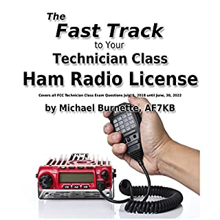 The Fast Track to Your Technician Class Ham Radio License: Covers All Fcc Technician Class Exam Questions July, 1, 2018 Until June, 30, 2022     Fast Track Ham License Series              By:                                                                                                                                 Michael Burnette                               Narrated by:                                                                                                                                 Michael Burnette                      Length: 14 hrs and 51 mins     50 ratings     Overall 4.9