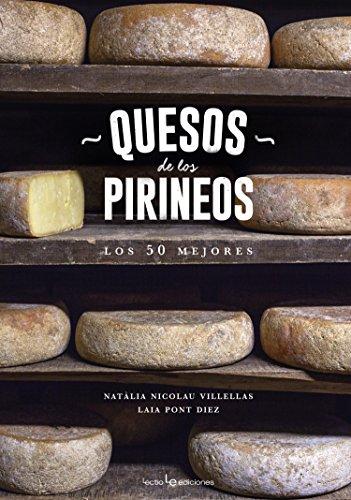 Quesos de los Pirineos. Los 50 mejores (Sensaciones)