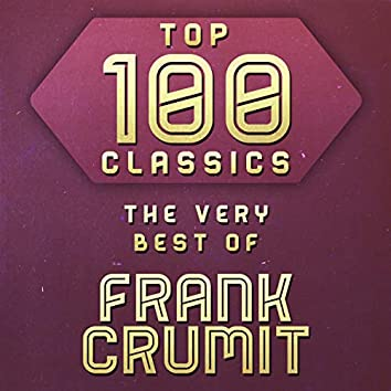 Top 100 Classics - The Very Best of Frank Crumit
