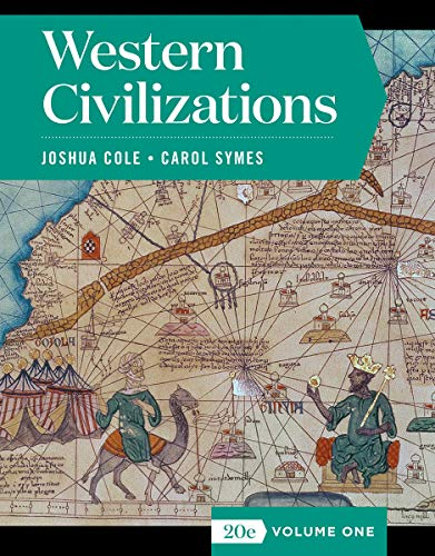 Compare Textbook Prices for Western Civilizations Full Twentieth Edition Vol. 1 Full Twentieth Edition ISBN 9780393418835 by Cole, Joshua,Symes, Carol