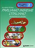 Parliamo insieme l'italiano. Corso di lingua e cultura italiana per studenti stranieri. Quaderno di lavoro: 2
