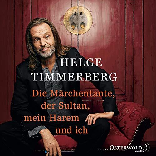 Die Märchentante, der Sultan, mein Harem und ich (Live-Lesung): 2 CDs