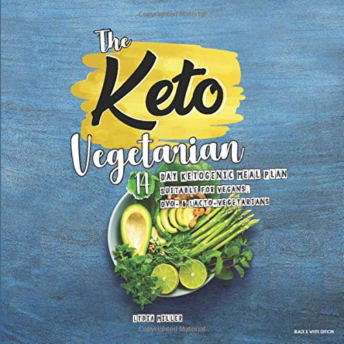 The Keto Vegetarian: 14-Day Ketogenic Meal Plan Suitable for Vegans, Ovo- & Lacto-Vegetarians (Black & White Edition) (The Carbless Cook)