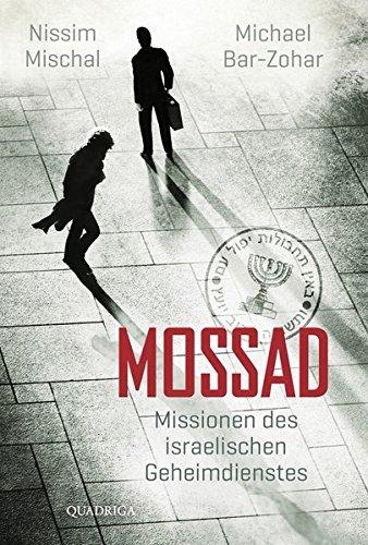 Mossad: Missionen des israelischen Geheimdienstes