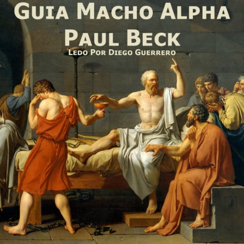 Guia Macho Alpha [Alpha Male Guide] audiobook cover art