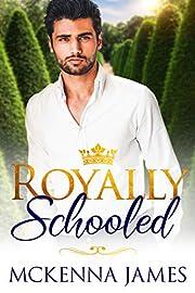 Royally Schooled (The Royal Romances Book 1)