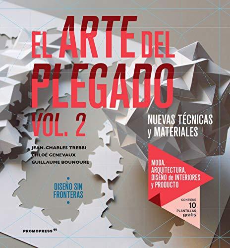 El Arte del plegado 2. nuevas técnicas y materiales. (2ª Edición)