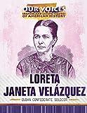 Loreta Janeta Velazquez: Cuban Confederate Soldier (Our Voices: Spanish and Latino Figures of Americ...