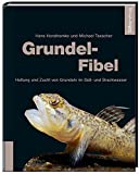 *Grundel-Fibel: Haltung und Zucht von Grundeln im Süß- und Brackwasser