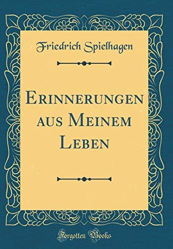 Erinnerungen aus Meinem Leben (Classic Reprint)
