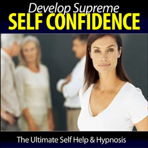 Develop Your Supreme Self Confidence audiobook cover art