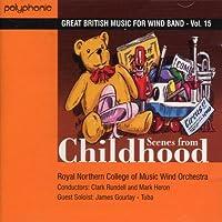 幼少の光景:イギリス吹奏楽作品集 第15集