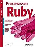 Praxiswissen Ruby - Sascha Kersken