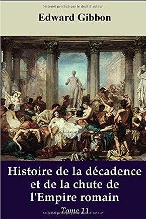 Histoire de la décadence et de la chute de l'Empire romain - Tome 11