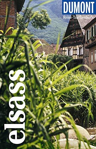 DuMont Reise-Taschenbuch Reiseführer Elsass: Mit besonderen Autorentipps und vielen Touren. (DuMont Reise-Taschenbuch E-Book)