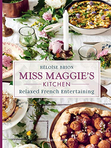 Miss Maggie's Kitchen: Relaxed French Entertaining (Langue anglaise) (French Edition)
