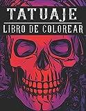 Tatuaje Libro De Colorear: Impresionantes diseños de tatuajes para adultos, como calaveras de azúcar, sirenas, corazones, rosas y más!