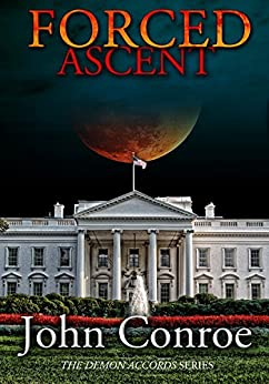 Forced Ascent (The Demon Accords Book 7) by [John Conroe]