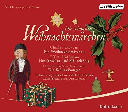 Die schönsten Weihnachtsmärchen: Charles Dickens: Ein Weihnachtsmärchen / E.T.A. Hoffmann: Nussknacker und Mausekönig / H.C. Andersen: Die Schneekönigin