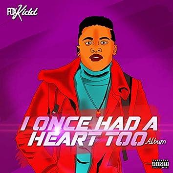 I Once Had a Heart Too