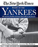 New York Times Story of the Yankees: 382 Articles,...