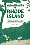 Walks and Rambles in Rhode Island: A Guide to the Natural and Historic Wonders of the Ocean State