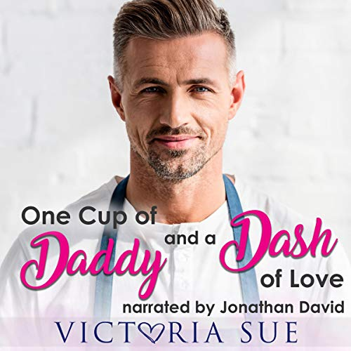 One Cup of Daddy and a Dash of Love Audiobook By Victoria Sue cover art