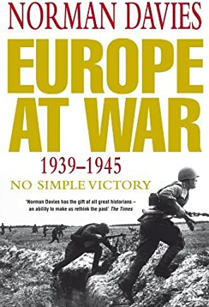 Europe at War 1939-1945: No Simple Victory by Norman Davies(2007-11-30)