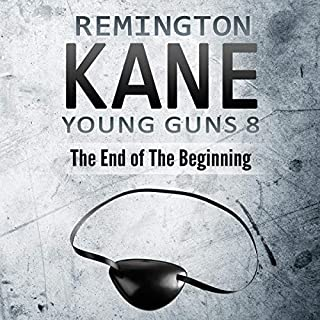 Young Guns 8: The End of the Beginning                   By:                                                                                                                                 Remington Kane                               Narrated by:                                                                                                                                 Sean Patrick Hopkins                      Length: 5 hrs and 2 mins     Not rated yet     Overall 0.0