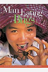 Man Eating Bugs: The Art and Science of Eating Insects Paperback