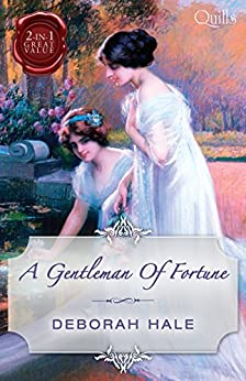 A Gentleman Of Fortune/Married: The Virgin Widow/Bought: The Penniless Lady (Quills B Format) by [Deborah Hale]