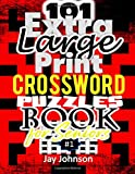 101 Extra Large Print Crossword Puzzle Book For Seniors: A Special Easy-To-Read Crossword