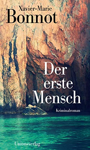 Der erste Mensch: Kriminalroman. Ein Fall für Michel de Palma