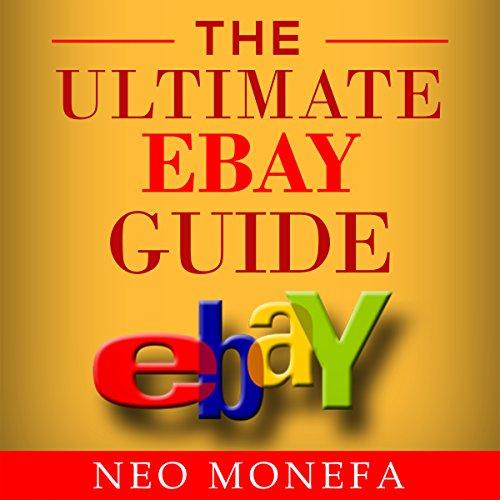 Ebay: The Ultimate Ebay Guide audiobook cover art
