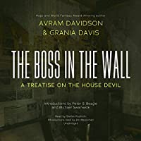 The Boss in the Wall: A Treatise on the House Devil