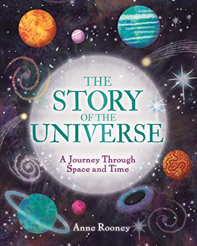The Story of the Universe: A Journey Through Space and Time (The Story of Everything)