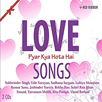 Love Songs -Pyar Kya Hota Hai