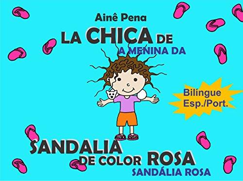 La Chica de Sandalia de color Rosa - Livro Bilingue: Espanhol-Português