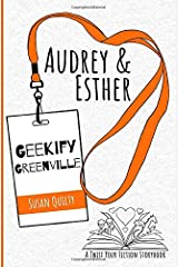 Audrey & Esther Geekify Greenville (Twist Your Fiction Storybooks) Paperback