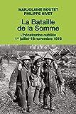 La bataille de la Somme - L'hécatombe oubliée (1er juillet - 18 novembre 1916)