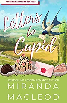 Letters to Cupid (Americans Abroad Book 4) by [Miranda MacLeod]