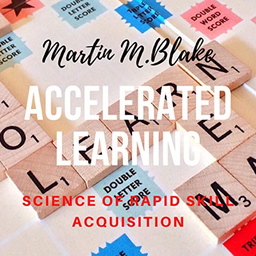 Couverture de Accelerated Learning: Science of Rapid Skill Acquisition - Learn, Remember, & Master New Skills