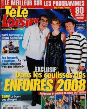 TELE LOISIRS [No 1148] du 25/02/2008 - DANS LES COULISSES DES ENFOIRES 2008 - PHOTOS - CH. WILLEM - CH. MAE - M. LAROQUE - SANTE - LE BOUM DES ALLERGIES - HENRI SALVADOR - EVA LONGORIA S'EXPLIQUE