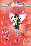 Mae the Panda Fairy: A Rainbow Magic Book (The Baby Animal Rescue Fairies #1)