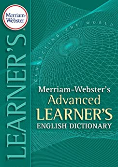 [Merriam-Webster]のMerriam-Webster's Advanced Learner's Dictionary (English Edition)