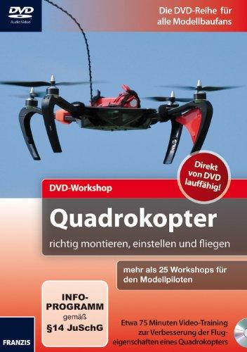 Quadrokopter richtig montieren, einstellen und fliegen – DVD-Workshop