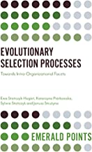 Evolutionary Selection Processes: Towards Intra-Organizational Facets (Emerald Points)