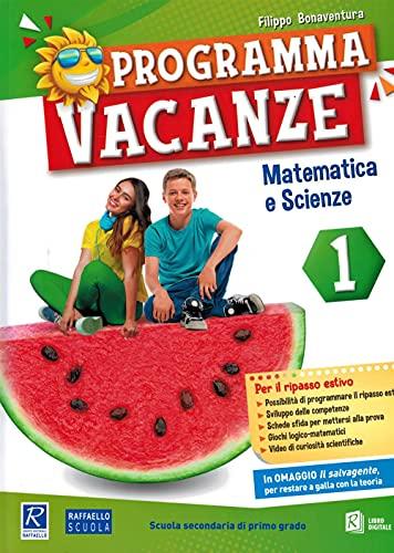 Programma vacanze. Matematica e scienze. Per la Scuola media (Vol. 1)
