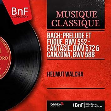 Bach: Prélude et fugue, BWV 552 - Fantasie, BWV 572 & Canzona, BWV 588 (Mono Version)